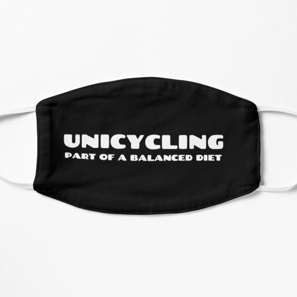 Unicycling Part of A Balanced Diet Flat Mask