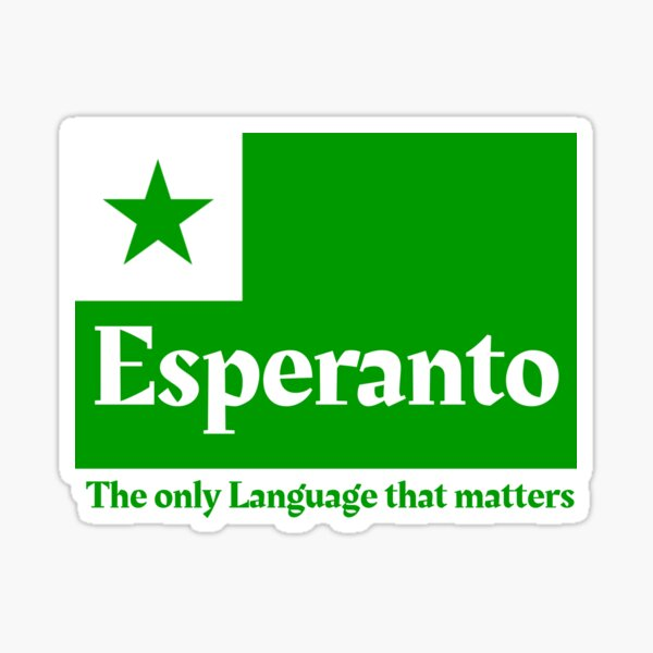 Esperanto - The only Language that matters Sticker