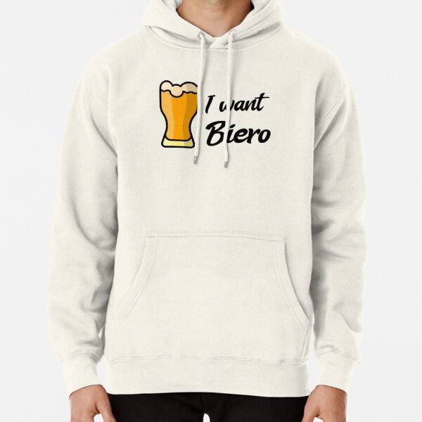 Esperanto - I want Biero Pullover Hoodie