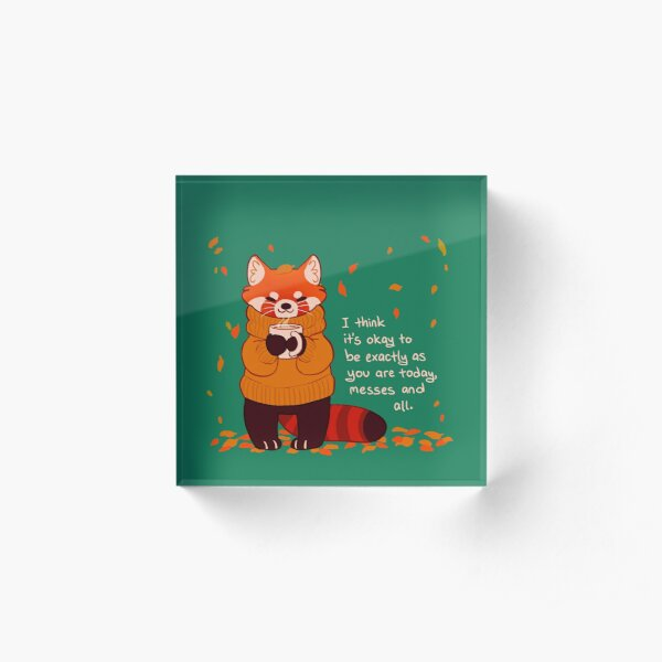 """It's Okay to Be Exactly As You Are Today"" Coffee Autumn Red Panda Acrylic Block"