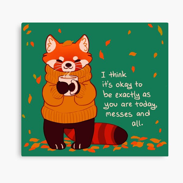 """It's Okay to Be Exactly As You Are Today"" Coffee Autumn Red Panda Canvas Print"