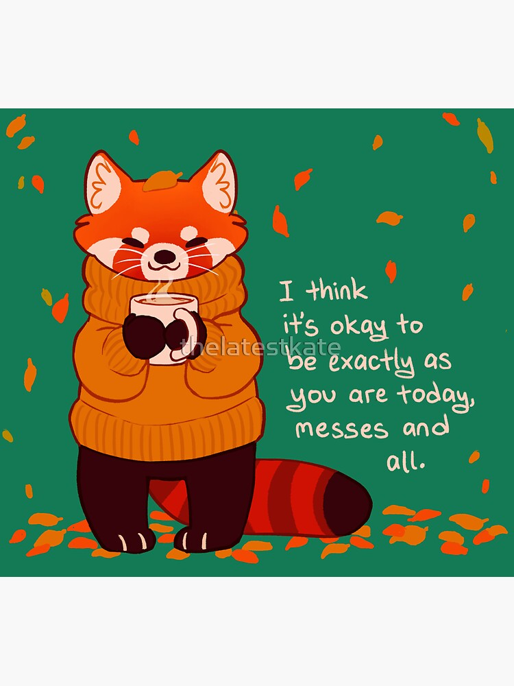 """""""It's Okay to Be Exactly As You Are Today"""" Coffee Autumn Red Panda by thelatestkate"""