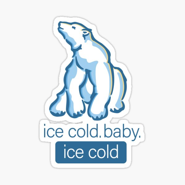 Ice cold. Baby. Ice Cold. Sticker