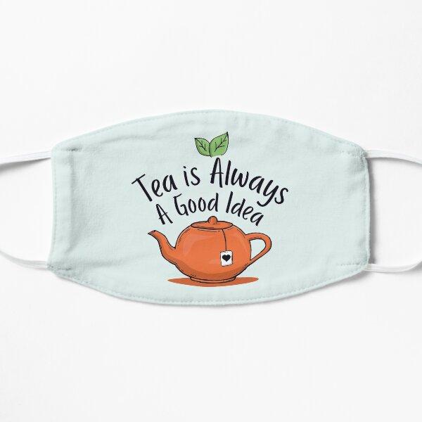Tea is always a good idea Mask