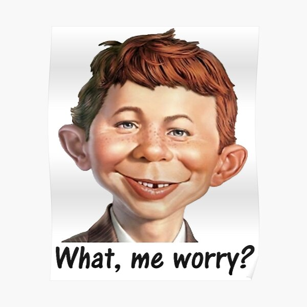 what me worry Mad Magazine alfred neuman T Shirt Poster