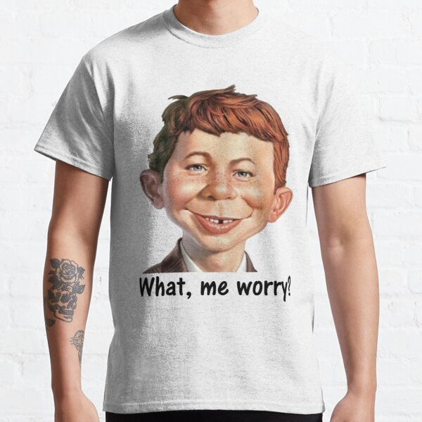 what me worry Mad Magazine alfred neuman T Shirt Classic T-Shirt