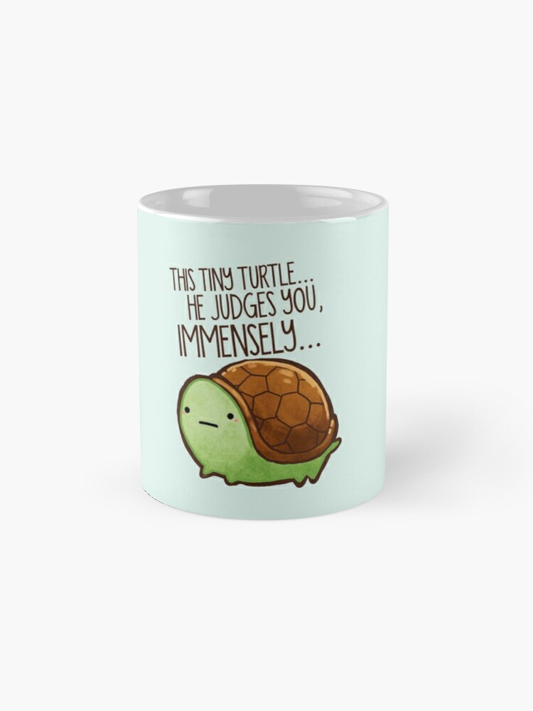Alternate view of This turtle.. he judges you. Mug