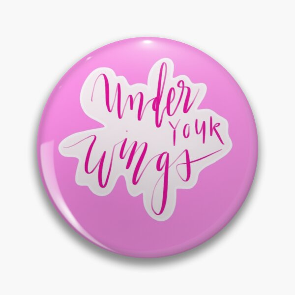 Under Your Wings  Pin