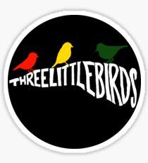 Three Little Birds Sticker