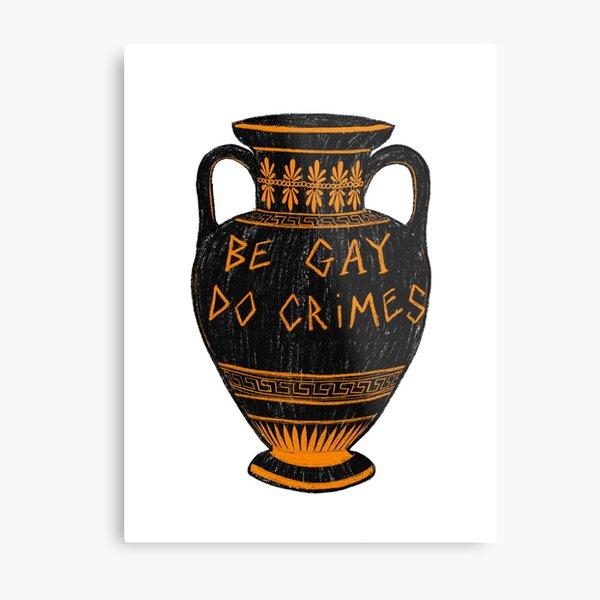 Ancient Greek Vase 'Be Gay, Do Crimes' LGBT+ Archaeology Meme Metal Print