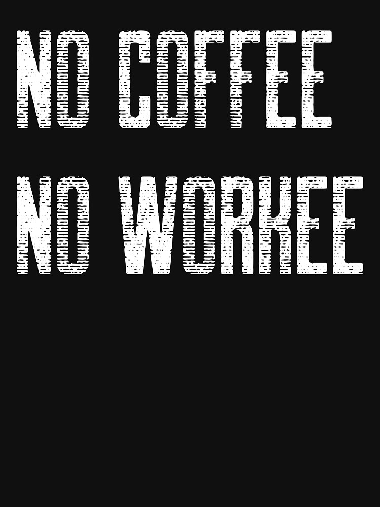 No Coffee No Workee by ds-4