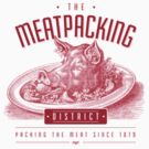 THE MEATPACKING DISTRICT - SINCE 1879 by kaligraf