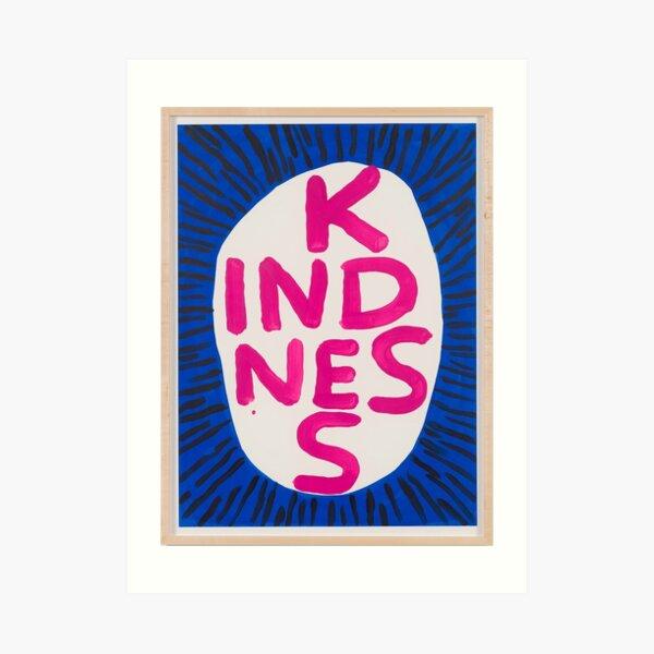 Kindness Davids Correct Art Print