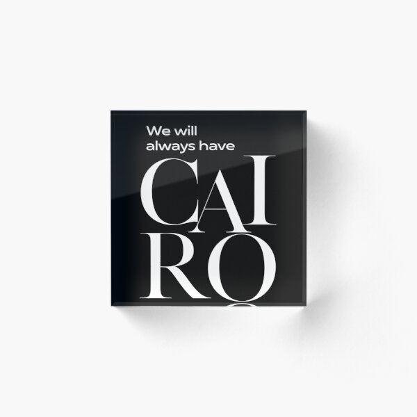 We will always have Cairo Acrylic Block