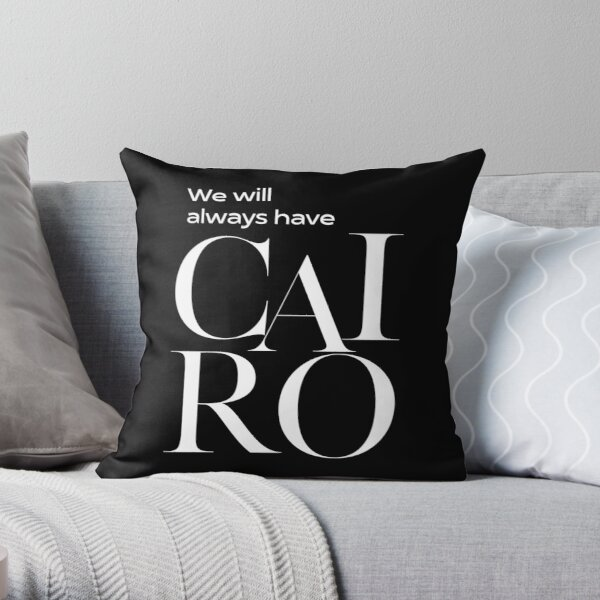 We will always have Cairo Throw Pillow