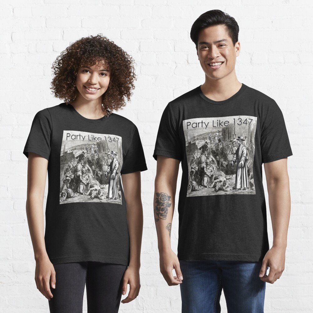 Party Like 1347 Essential T-Shirt