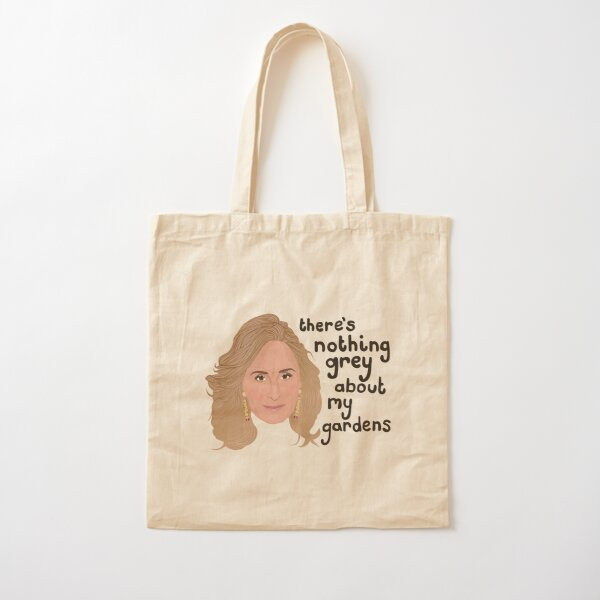 Sonja Morgan - Real Housewives New York - RHONY - There's Nothing Grey About My Gardens Cotton Tote Bag