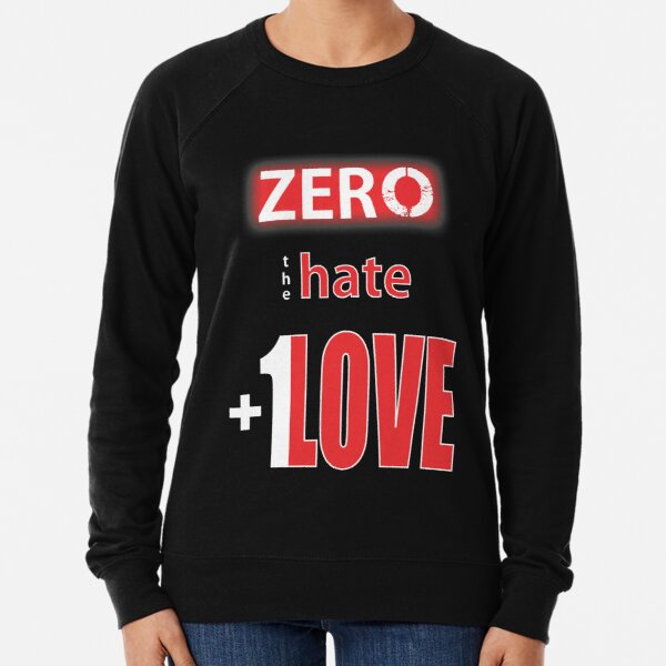 Zero hate +1LOVE Lv4 Lightweight Sweatshirt