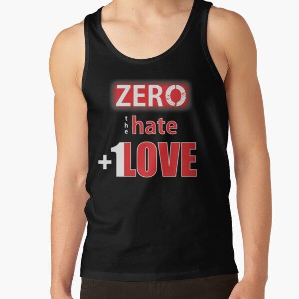 Zero hate +1LOVE Mv1 Tank Top