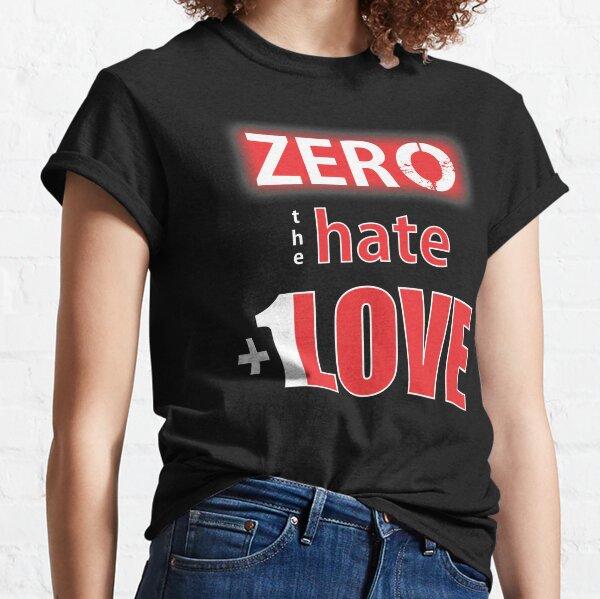 Zero hate +1LOVE Mv1 Classic T-Shirt
