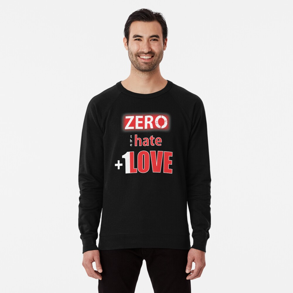 Zero hate +1LOVE Mv1 Lightweight Sweatshirt