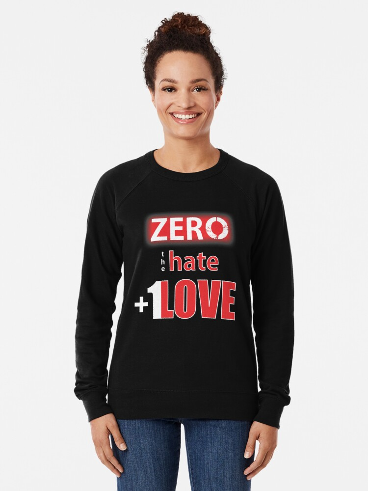 Alternate view of Zero hate +1LOVE Mv1 Lightweight Sweatshirt