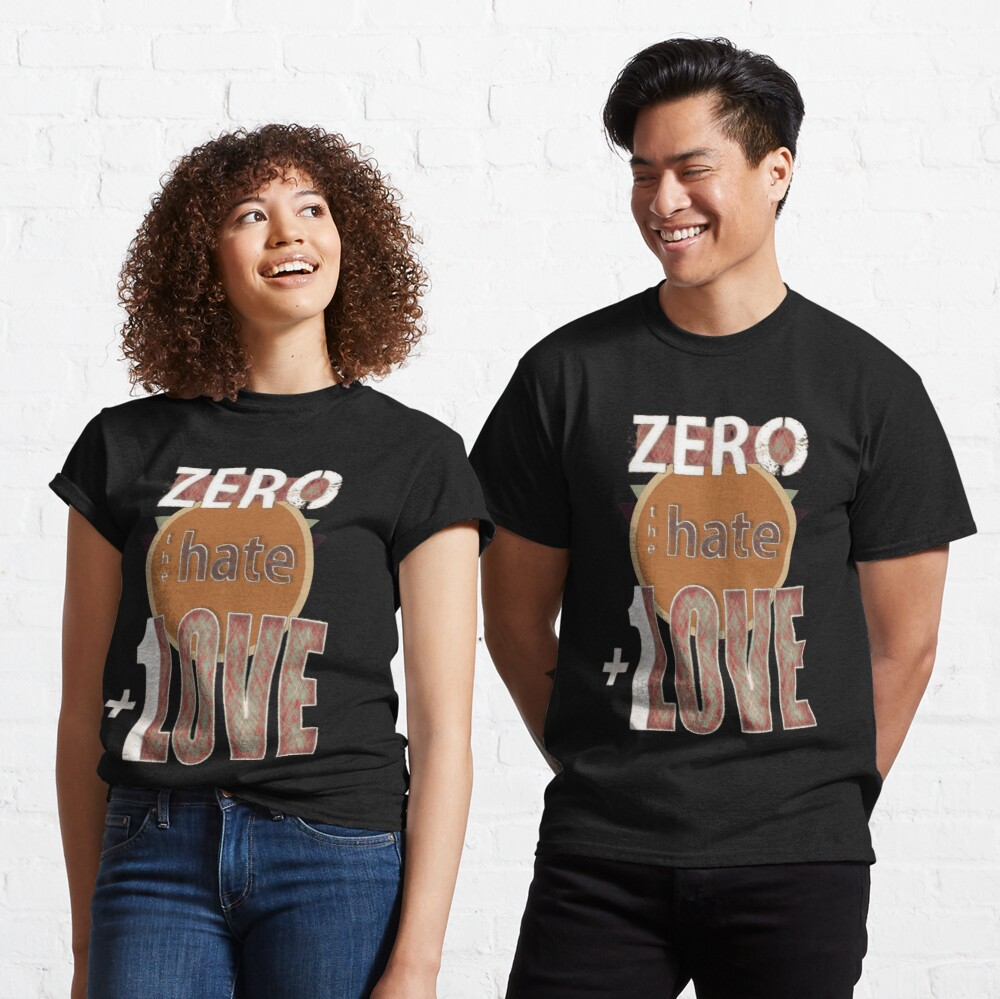 Zero hate +1LOVE retro Classic T-Shirt