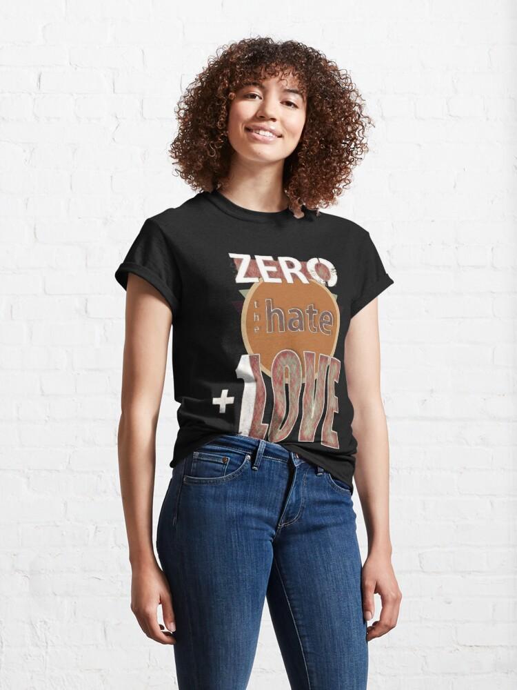 Alternate view of Zero hate +1LOVE retro Classic T-Shirt