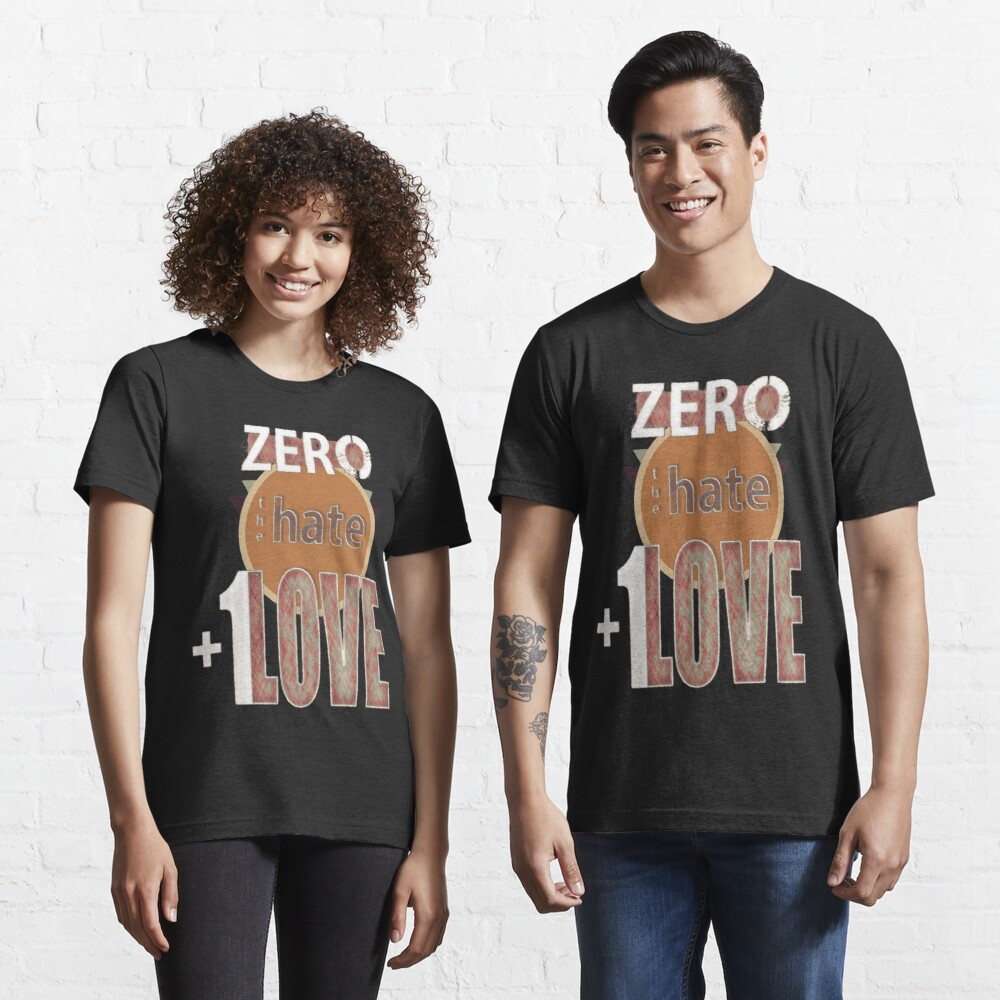 Zero hate +1LOVE retro Essential T-Shirt