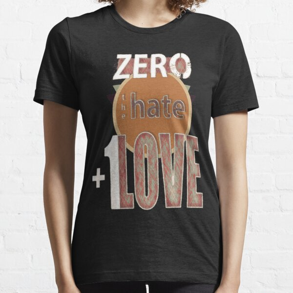 Zero hate +1LOVE retro Essential T-Shirt