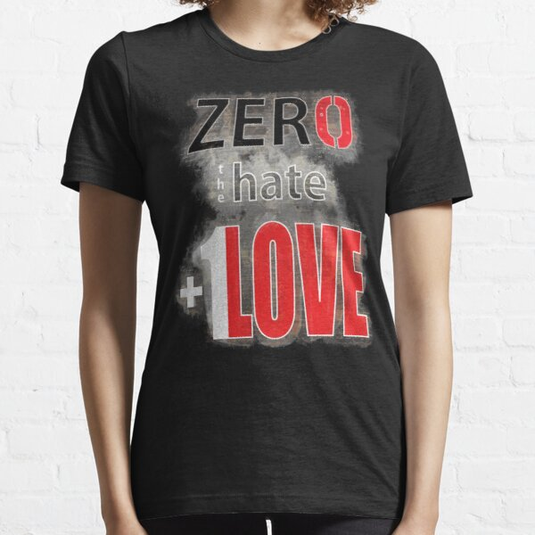 Zero hate +1LOVE myst Essential T-Shirt