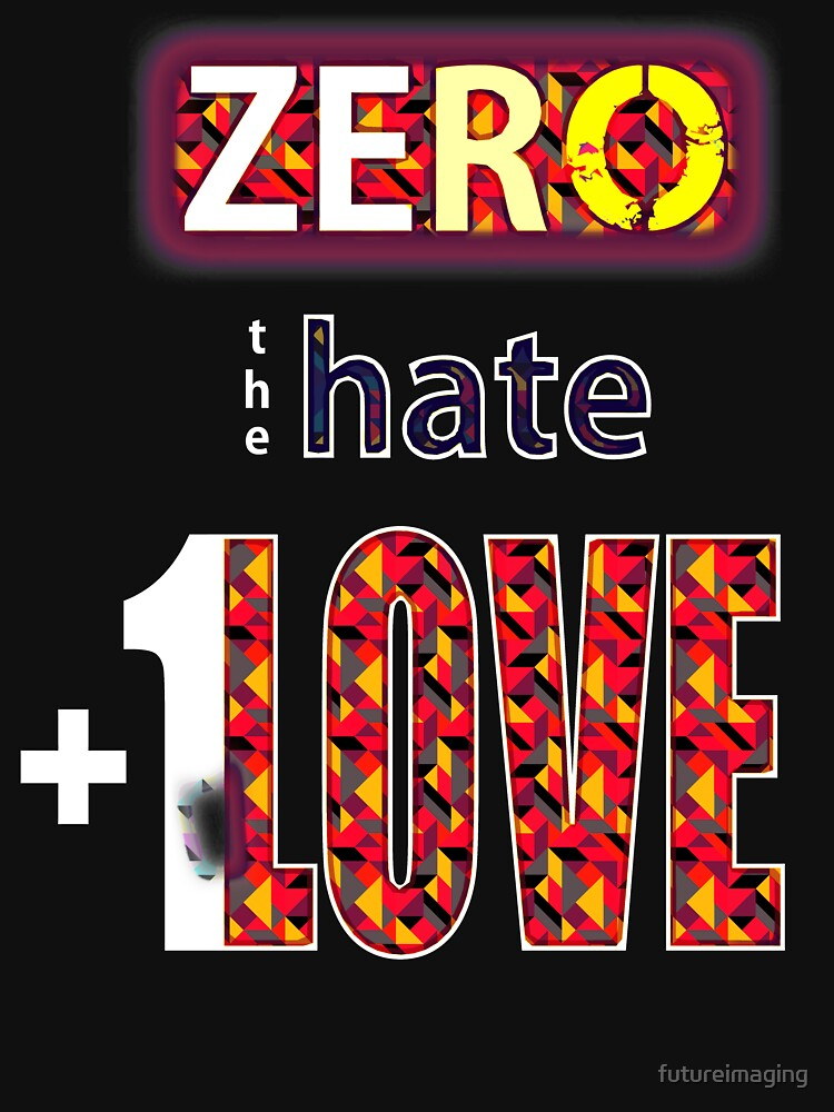 Zero hate +1LOVE Pop Art v1 by futureimaging