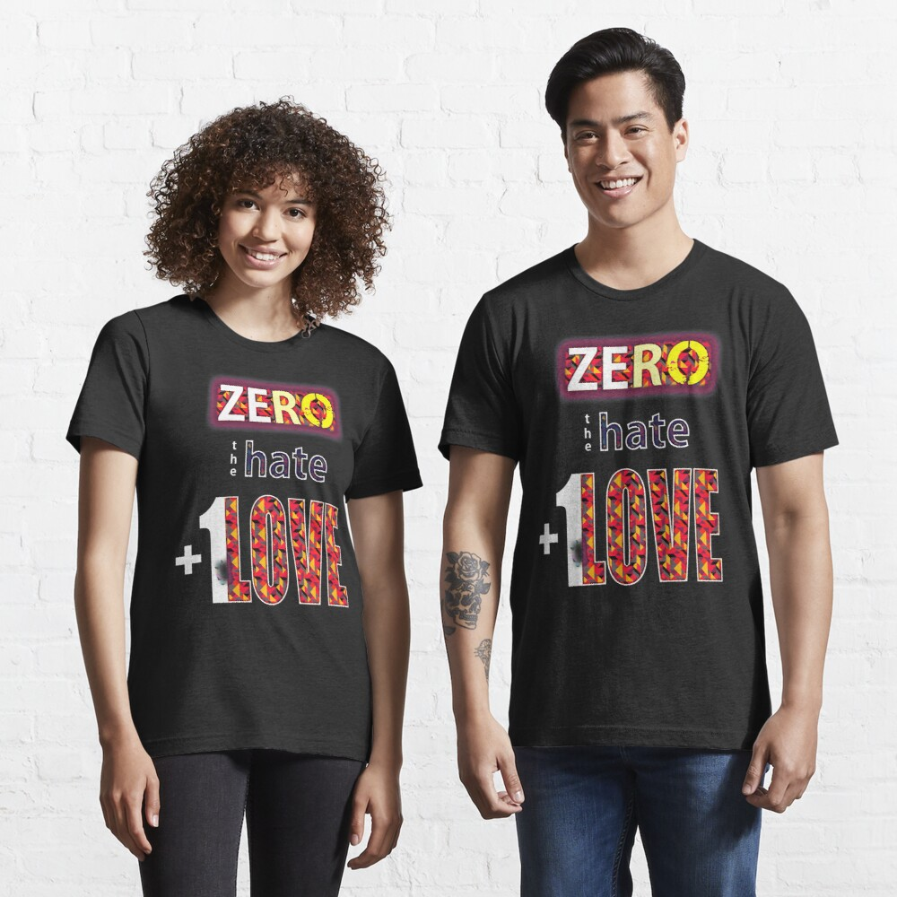 Zero hate +1LOVE Pop Art v1 Essential T-Shirt