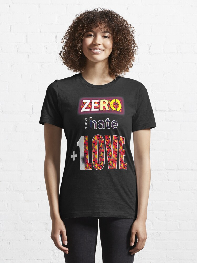 Alternate view of Zero hate +1LOVE Pop Art v1 Essential T-Shirt