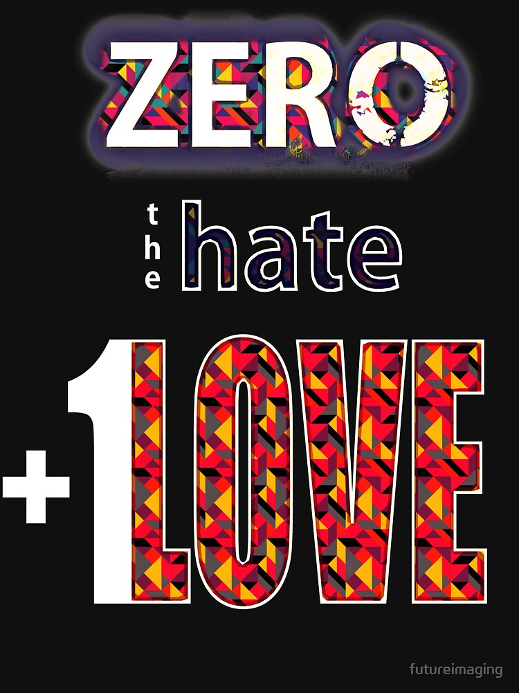 Zero hate +1LOVE Pop Art v2 by futureimaging