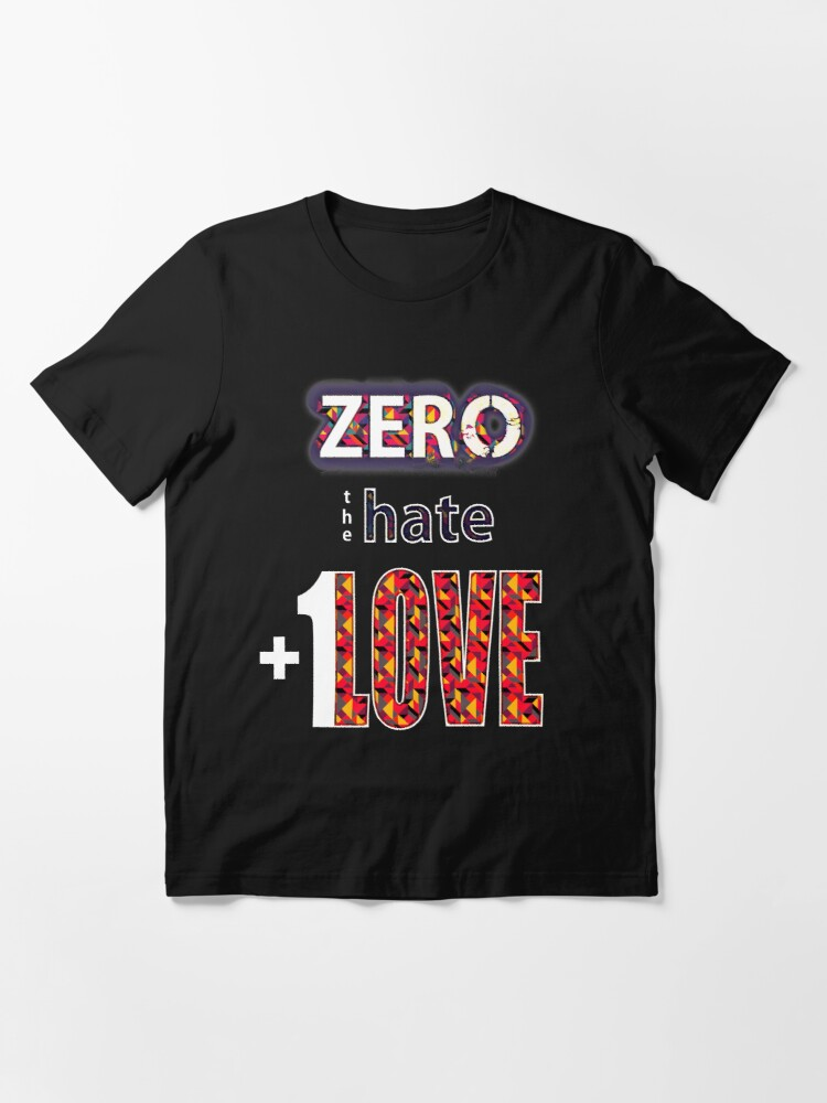 Alternate view of Zero hate +1LOVE Pop Art v2 Essential T-Shirt