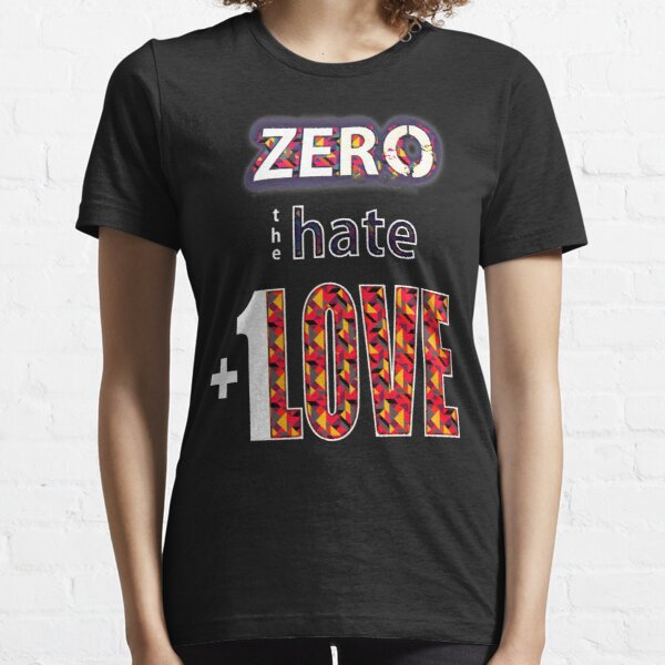 Zero hate +1LOVE Pop Art v2 Essential T-Shirt