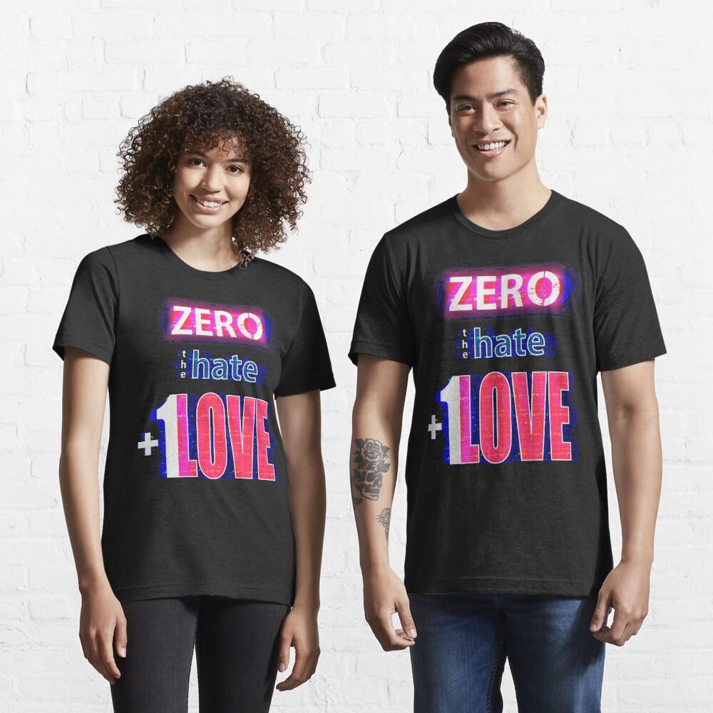 Zero hate +1LOVE with glitch effect Essential T-Shirt