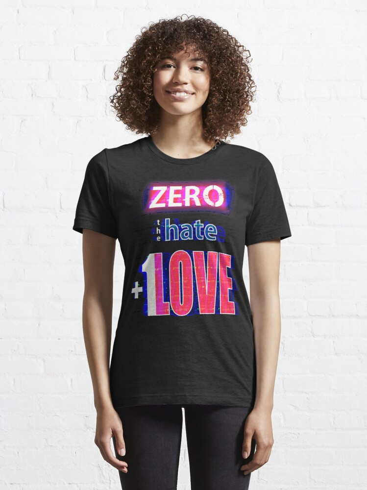 Alternate view of Zero hate +1LOVE with glitch effect Essential T-Shirt