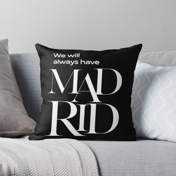 We will always have Madrid Throw Pillow