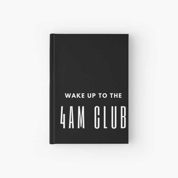 Wake up to the 4AM Club - black Hardcover Journal