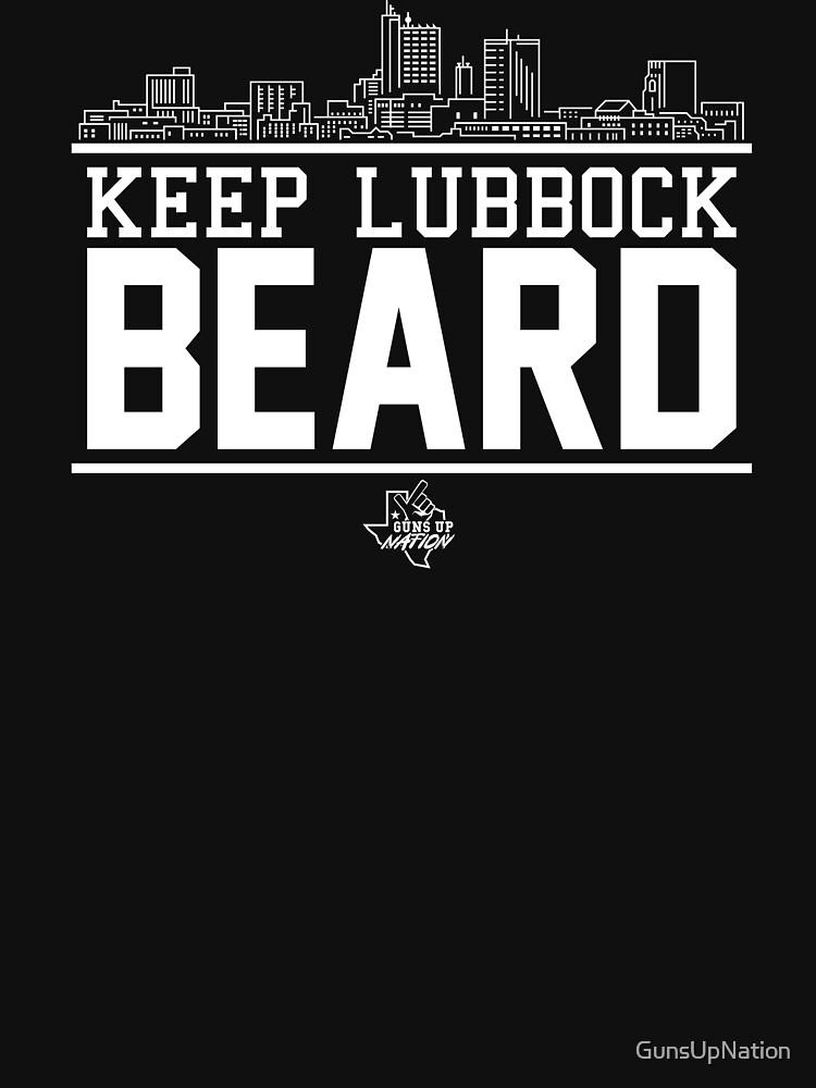 Keep Lubbock Beard by GunsUpNation