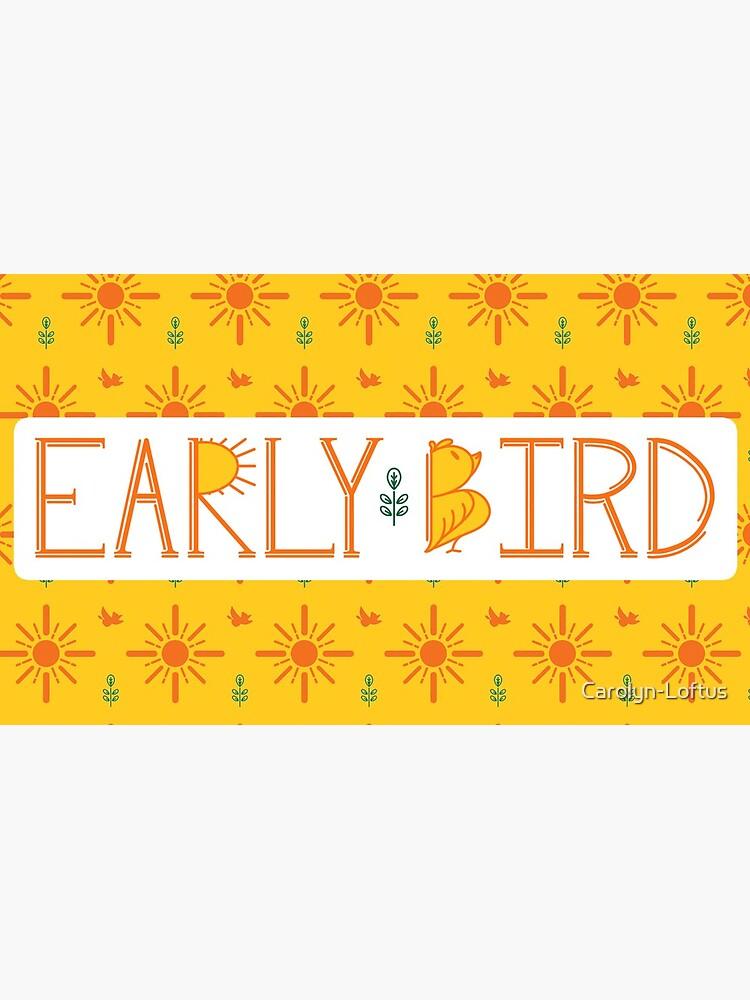 Early Bird Phrase with Main Pattern by Carolyn-Loftus