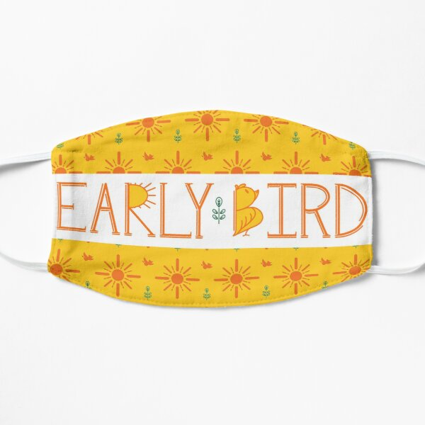 Early Bird Phrase with Main Pattern Flat Mask