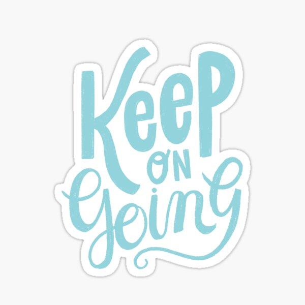 Keep on Going Sticker
