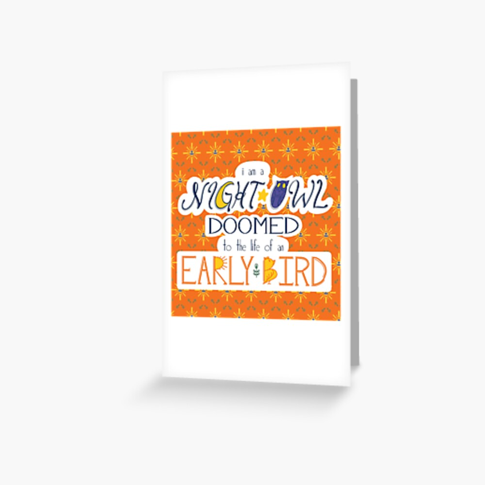 I am a Night Owl Doomed to the Life of an Early Bird (with pattern) Greeting Card