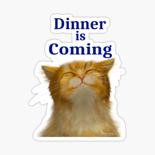 Dinner Is Coming Sticker