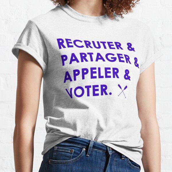 Recruit & share & call & vote Classic T-Shirt