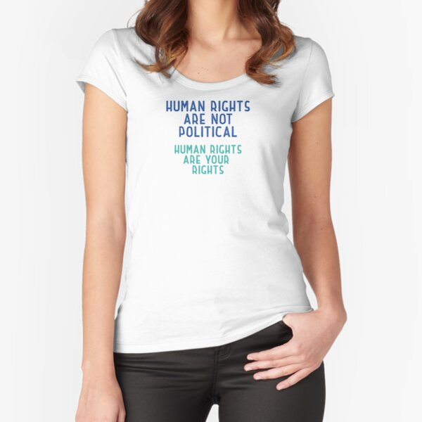 Human rights are not political Fitted Scoop T-Shirt