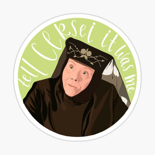 Olenna Tyrell - Tell Cersei It Was Me Sticker